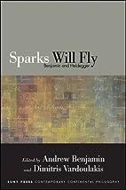 Sparks Will Fly: Benjamin and Heidegger…