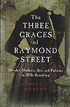 The Three Graces of Raymond Street: Murder,…