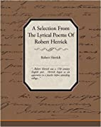 A selection from the lyrical poems of Robert…