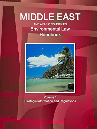 middle-east-and-arabic-countries-environmental-law-handbook-volume-1-strategic-information-and-regulations