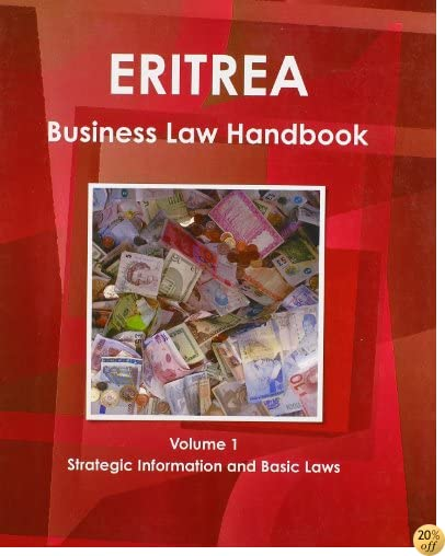 Eritrea Business Law Handbook: Strategic Information and Laws