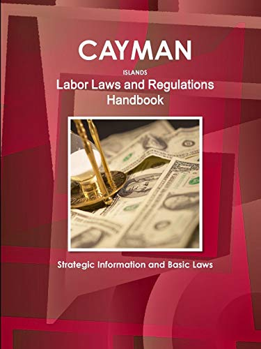 cayman-islands-labor-laws-and-regulations-handbook-strategic-information-and-basic-laws-world-business-law-library