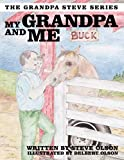 Olson, Steve: My Grandpa and Me: The Grandpa Steve Series
