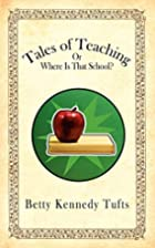 Tales of Teaching: Or Where Is That School?…