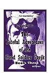 Jaroslav Hasek: Fateful Adventures of the Good Soldier Svejk During The World War, Book(s) Three & Four