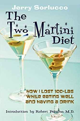 the-two-martini-diet-how-i-lost-100-lbs-while-eating-well-and-having-a-drink