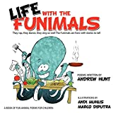 Hunt, Andrew: Life With the Funimals
