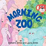 Jones, Kimberly: Morning Zoo