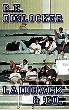 Laidback & Co. by R. E. Dinlocker