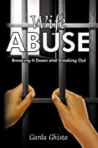 Wife Abuse: Breaking It Down and Breaking…