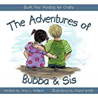 The Adventures of Bubba & Sis: Book One:…