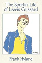 The Sportin' Life of Lewis Grizzard by…