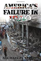 America's Failure In Iraq by Michael M.…