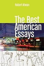The Best American Essays by Robert Atwan