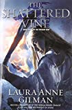 Gilman, Laura Anne: The Shattered Vine: Book Three of The Vineart War