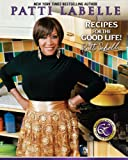 LaBelle, Patti: Recipes for the Good Life