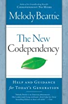 The New Codependency: Help and Guidance for…