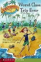 Worst Class Trip Ever (Castaways Book 1) by…