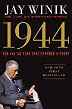 1944: FDR and the Year That Changed History…