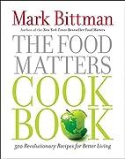 The Food Matters Cookbook: 500 Revolutionary…