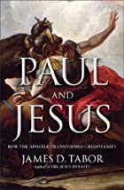 Paul and Jesus: How the Apostle Transformed…