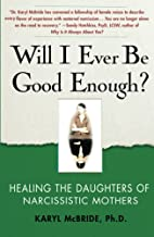 Will I Ever Be Good Enough?: Healing the…