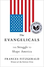 The Evangelicals: The Struggle to Shape…