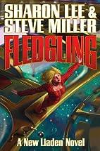 Fledgling (Liaden Universe) by Sharon Lee