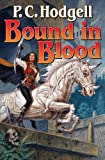 Hodgell, P.C.: Bound in Blood (Seeker)