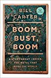 Carter, Bill: Boom, Bust, Boom: A Story About Copper, the Metal that Runs the World