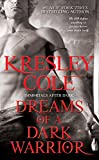 Cole, Kresley: Dreams of a Dark Warrior (Immortals After Dark Series, Book 9)
