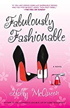 Fabulously Fashionable: A Novel by Holly…