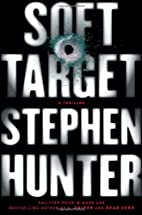 Soft Target by Stephen Hunter
