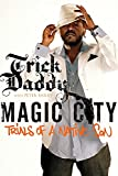 Trick Daddy: Magic City: Trials of a Native Son