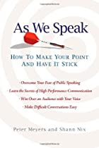 As We Speak: How to Make Your Point and Have…