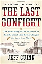 The Last Gunfight: The Real Story of the…