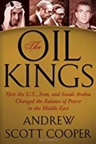 The Oil Kings: How the U.S., Iran, and Saudi…