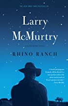 Rhino Ranch: A Novel by Larry McMurtry