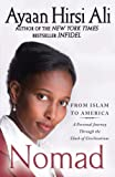 Hirsi Ali, Ayaan: Nomad: From Islam to America: A Personal Journey Through the Clash of Civilizations