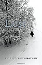 Lost: A Novel by Alice Lichtenstein