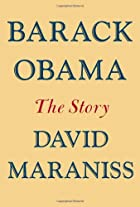 Barack Obama: The Story by David Maraniss