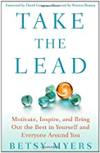 Take the Lead: Motivate, Inspire, and Bring…