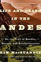 Life and Death in the Andes: On the Trail of…
