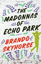 The Madonnas of Echo Park: A Novel by Brando…