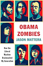 Obama Zombies: How the Liberal Machine…
