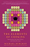 Ruhlman, Michael: The Elements of Cooking: Translating the Chef's Craft for Every Kitchen