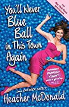 You'll Never Blue Ball in This Town…