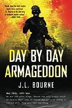 Day by Day Armageddon by J. L. Bourne