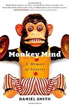 Monkey Mind: A Memoir of Anxiety by Daniel…