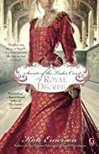 Secrets of the Tudor Court: By Royal Decree…